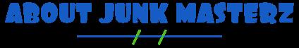 About Junk Masterz